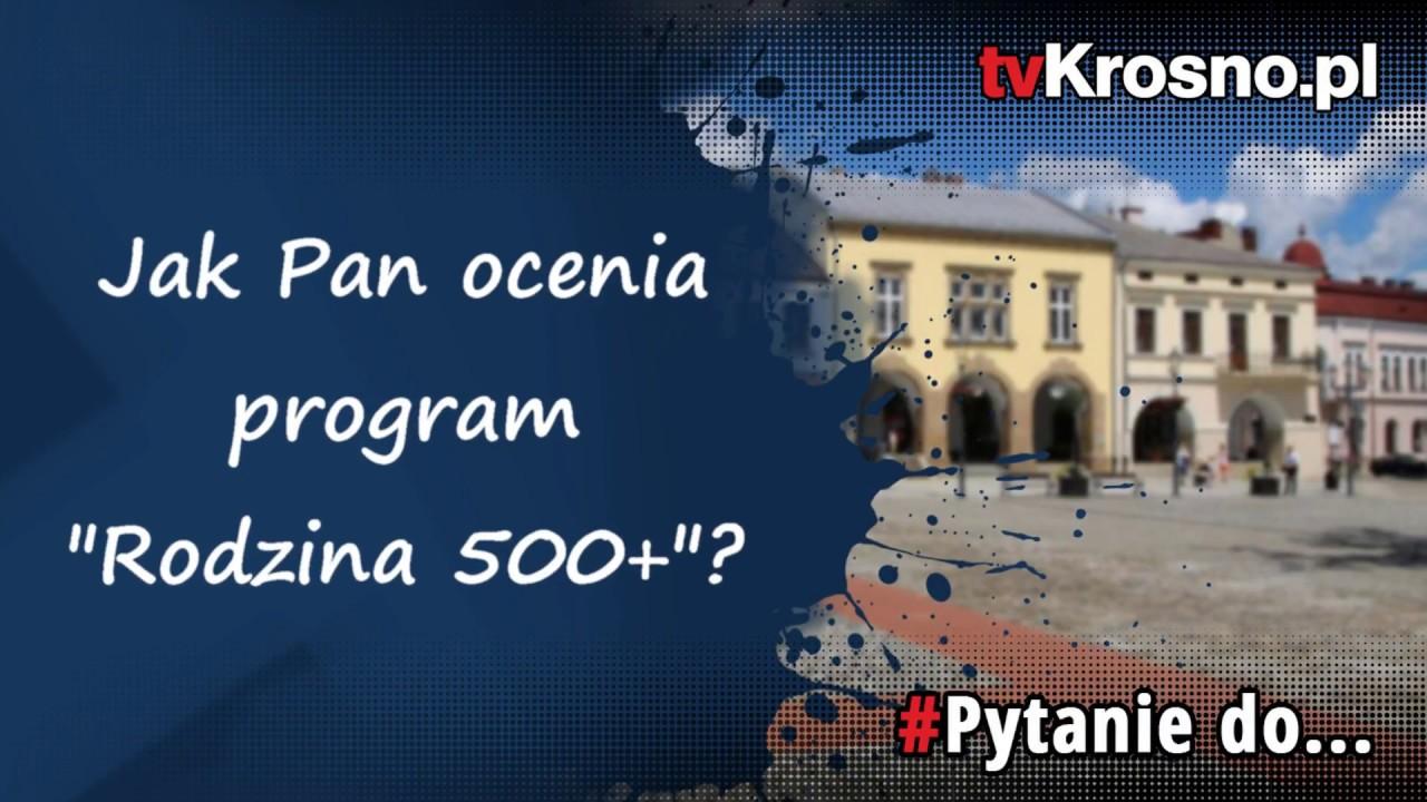 """""""PYTANIE DO…"""" prezydenta Piotra Przytockiego. Jak ocenia program """"Rodzina 500+""""?"""