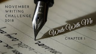 WRITE WITH ME!   November Writing Challenge 2018   Chapter One