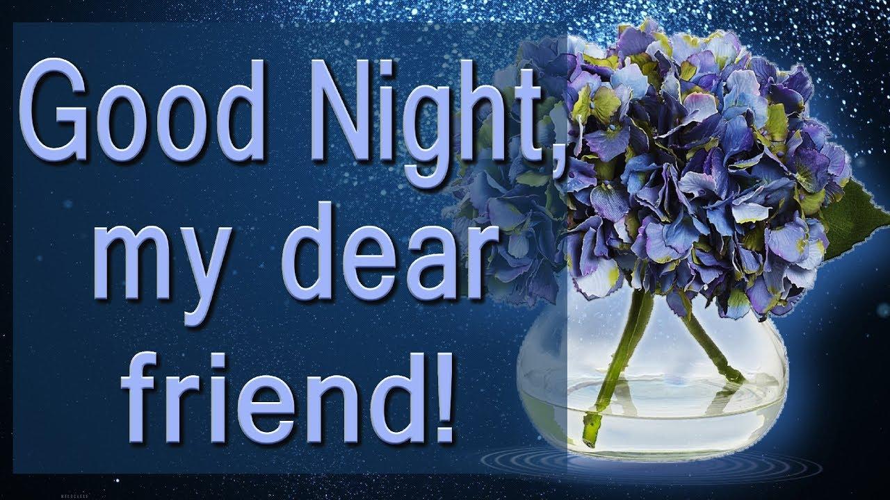 Good Night My Dear Friend 4k Beautiful Video Greeting