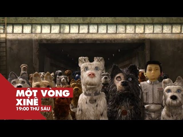 """Đảo Của Những Chú Chó - Phim hoạt hình """"độc lạ"""" không thể bỏ qua  Một Vòng Xi nê    VIEW"""