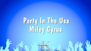 Party In The USA - Miley Cyrus (Karaoke Version)