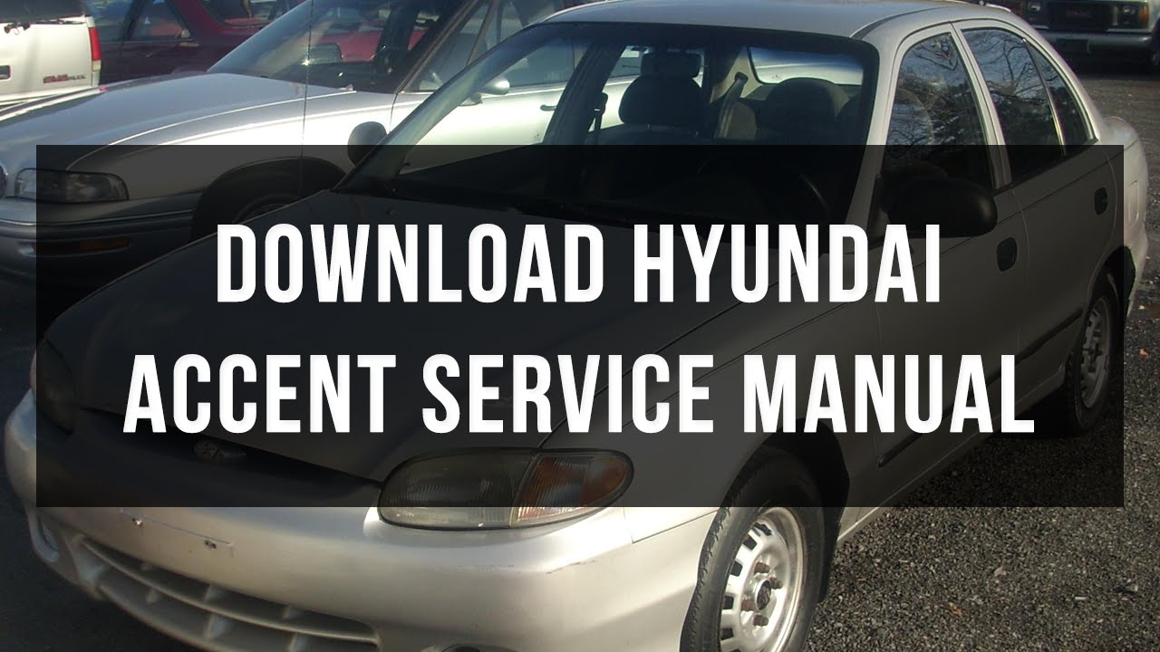 Download hyundai accent service manual / zofti free downloads.