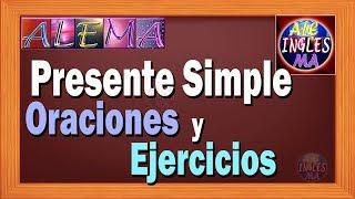 Presente Simple en Ingles - Simple Present Tense – Oraciones y Ejercicios | Lección # 6