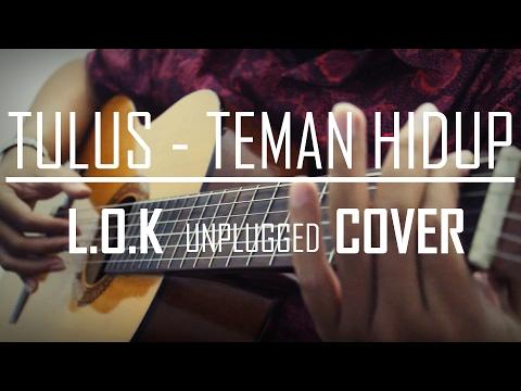 TULUS - TEMAN HIDUP (L.O.K unplugged COVER)