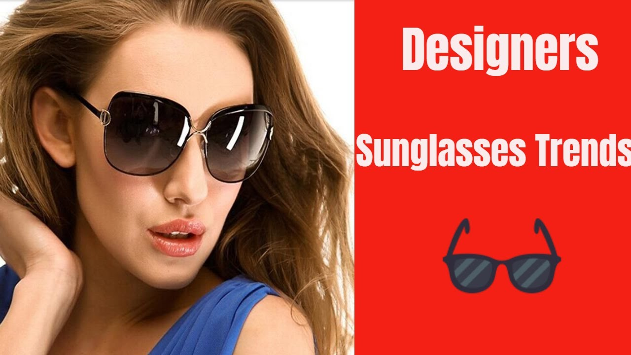 Goggles Best Pictures Trends Sunglasses Ladiestop For 2018 Designer Ybf7gmI6vy