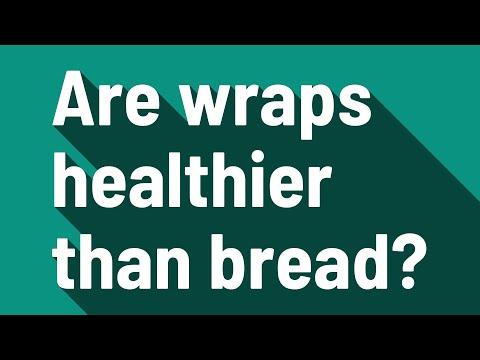 Are wraps healthier than bread?