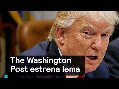 The Washington Post estrena lema anti Trump - Despierta con Loret