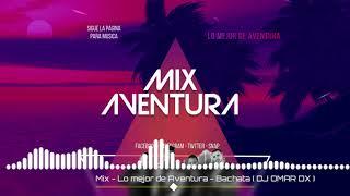 MIX - LO MEJOR DE AVENTURA ( DJ OMAR DX )
