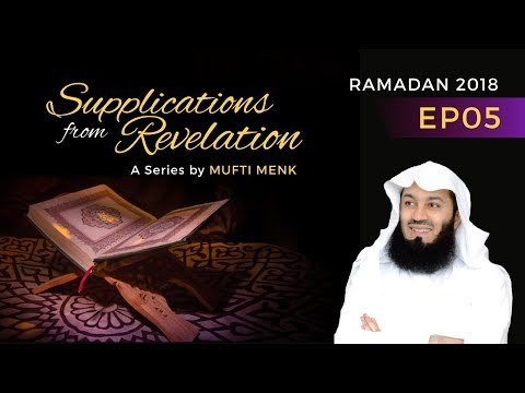 Supplications Series 2018 EP05 - Mufti Menk