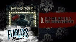 Motionless In White - If It's Dead, We'll Kill It (Feat. Brandan Schieppati) (Track 8)