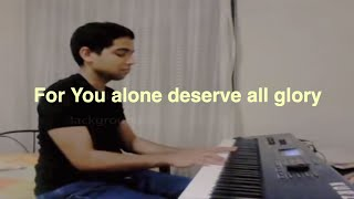 For You alone deserve all glory - Cover by Basil Jose