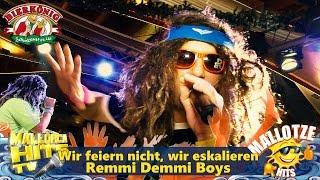 Remmi Demmi Boys - Wir feiern nicht, wir eskalieren - Ballermann Hits