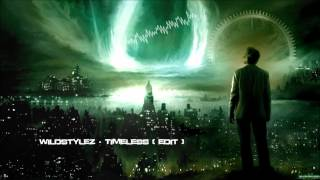 Wildstylez - Timeless (Edit) [HQ Original]