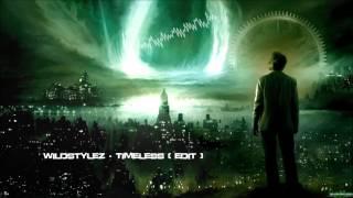 Wildstylez - Timeless (Edit) [HQ Original]
