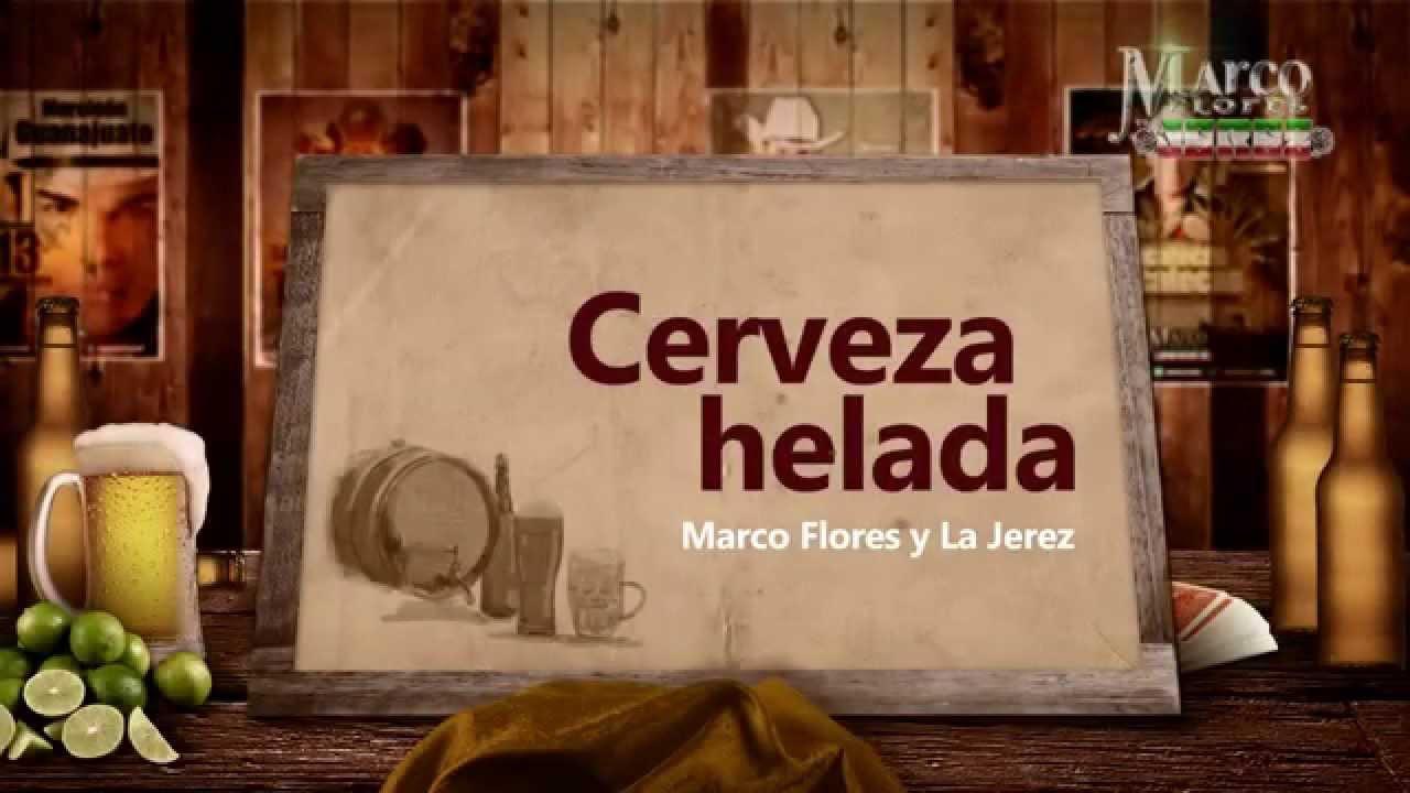 Marco Flores y La Jerez - Cerveza helada (LETRA) - YouTube