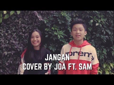 Jangan - Marion Jola Ft. Rayi Putra (cover By Joa & Sam)