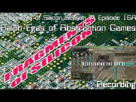 Fragments of Silicon Season 7, Episode 16A: Ralph Egas of Abstraction Games