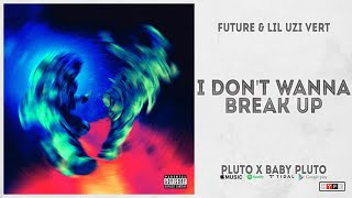 "Future & Lil Uzi Vert - ""I Don't Wanna Break Up"" (Pluto x Baby Pluto)"