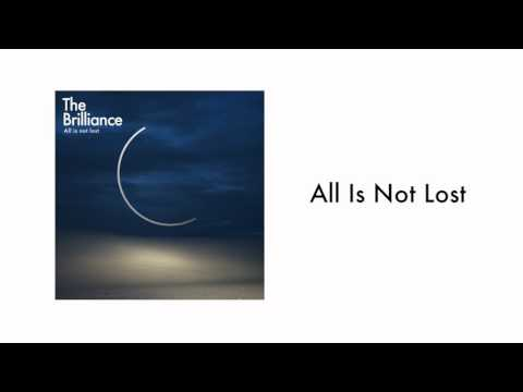 The Brilliance - All Is Not Lost (Audio)