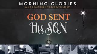 God Sent His Son - Morning Glories