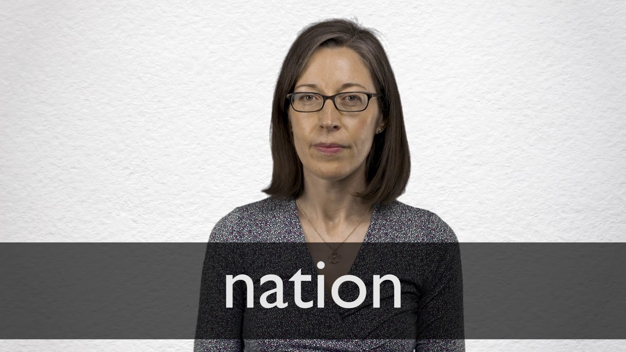 Nation Definition And Meaning Collins English Dictionary