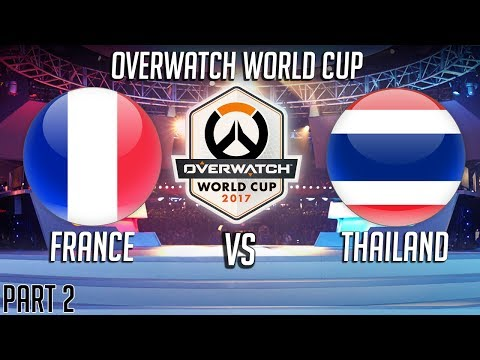 France vs Thailand (Part 2)  Overwatch World Cup 2017
