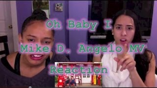 Oh Baby I - Mike D. Angelo MV Reaction