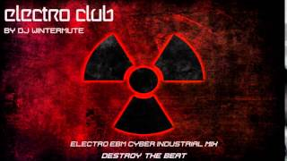 ELECTRO EBM CYBER INDUSTRIAL MIX  DESTROY THE BEAT