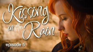 Kissing in the Rain - Ep. 5: David & Susan - Mary Kate Wiles & Sean Persaud
