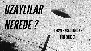 KUMBURGAZDA UFO GÖRÜLDÜ!!! (Uzaylılar Nerede - Fermi Paradoksu)