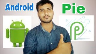 Top 6 features of android P or android (pie)