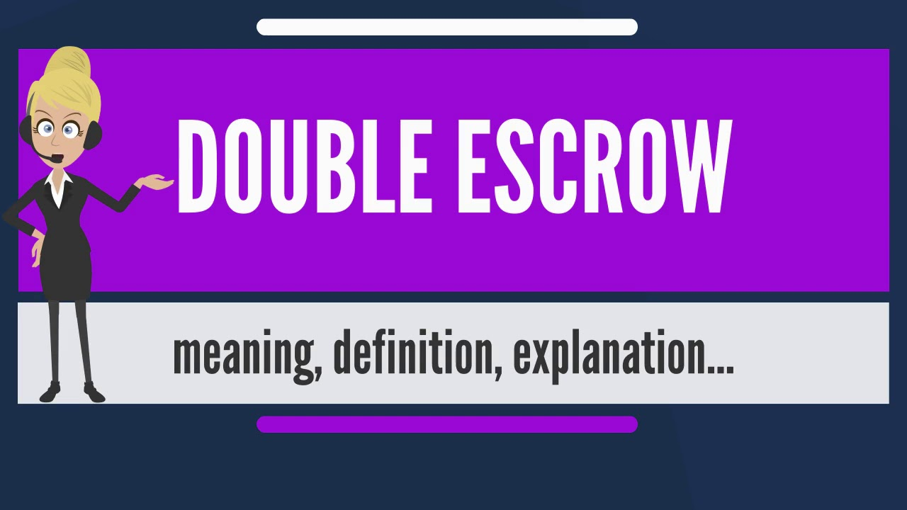 what is double escrow? what does double escrow mean? double escrow