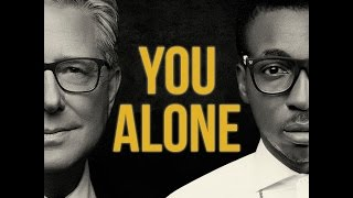 You Alone Official Lyric Video - Don Moen & Frank Edwards
