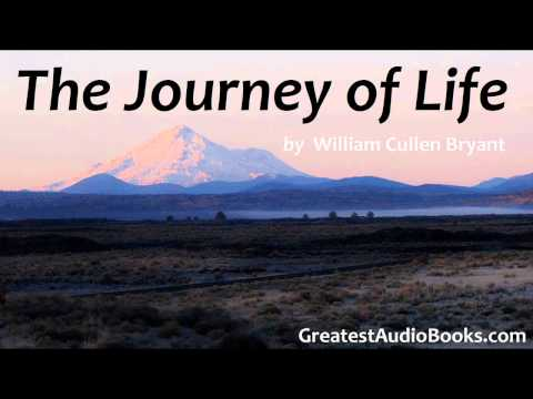 THE JOURNEY OF LIFE - FULL AudioBook (Poem) by William Cullen Bryant | Greatest Audio Books