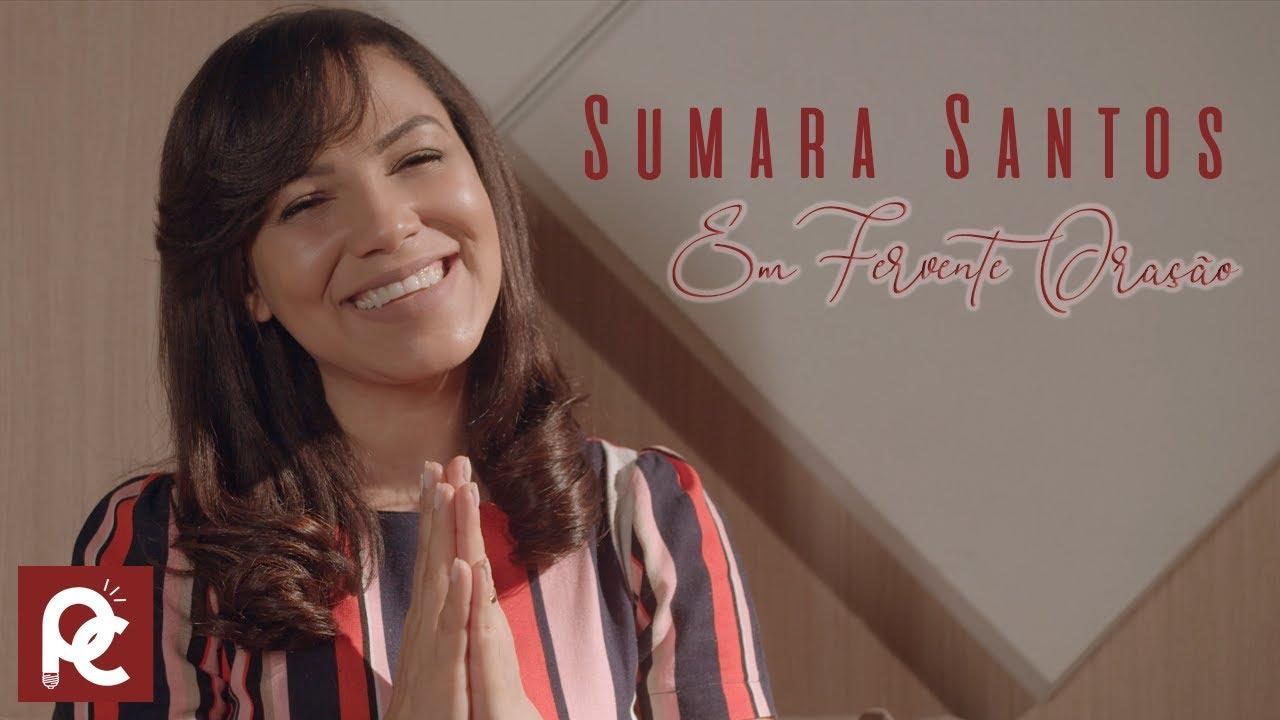 Sumara Santos Em Fervente Oração [Vídeo Clip]