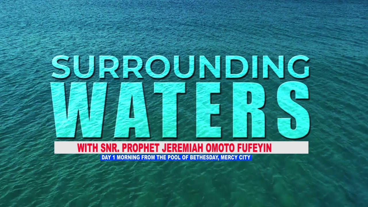 Download THE SURROUNDING WATERS PROGRAMME (DAY 1) MORNING FROM THE POOL OF BETHESDA MERCY CITY14/10/2021