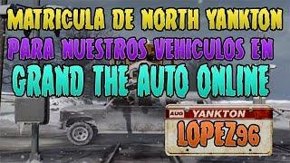 TRUCO GTA V 1.10 : PONER LA MATRICULA DE NORTH YANKTON EN NUESTROS VEHICULOS DEL GTA V ONLINE