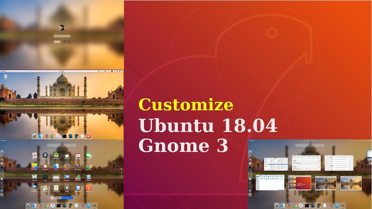 Customize Ubuntu 18 04 : how to fully customize GNOME 3 | Make Ubuntu 18 04  look like Mac Os
