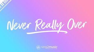 Never Really Over (Piano Karaoke Instrumental) Katy Perry