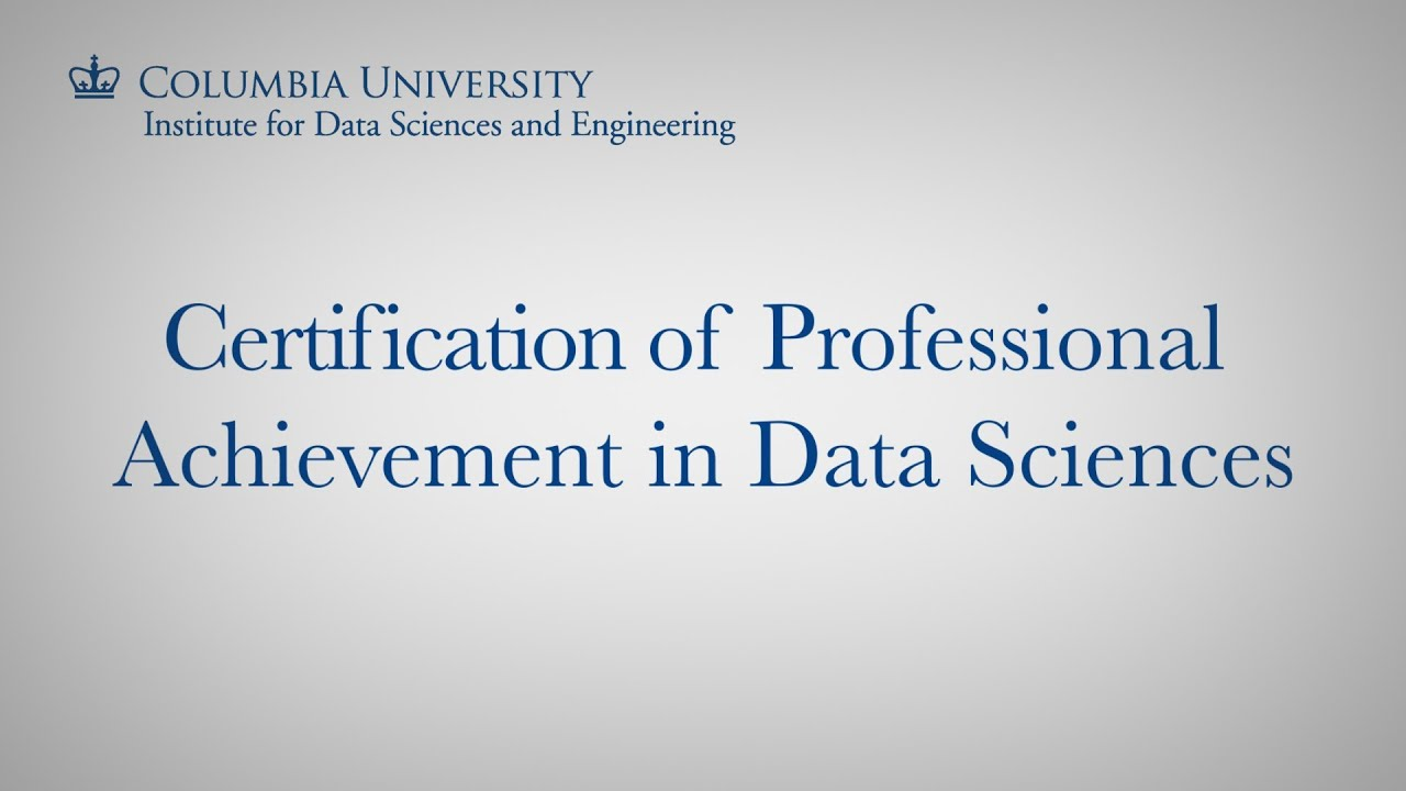 Certification Of Professional Achievement In Data Sciences Youtube