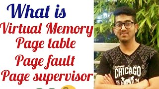 Virtual memory, page table, page fault, page supervisor in operating system