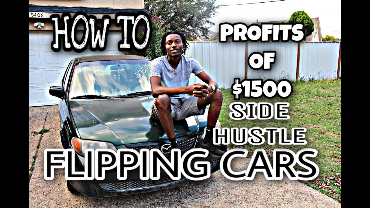 How To Flip Cars >> Best Way To Flip Cars Car Business Side Hustle Making 1500
