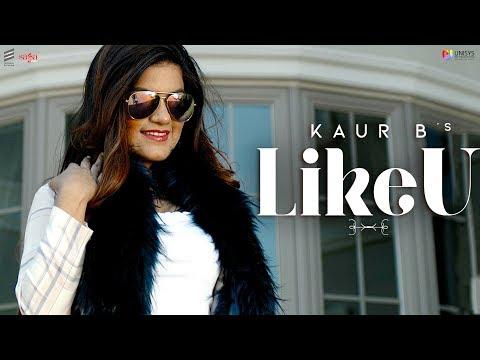 Kaur B - Like U (Official Video) | New Punjabi Songs 2019 | Saga Music