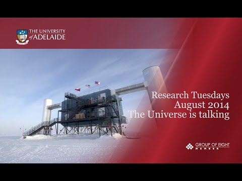 The Universe is talking - Research Tuesdays August 2014