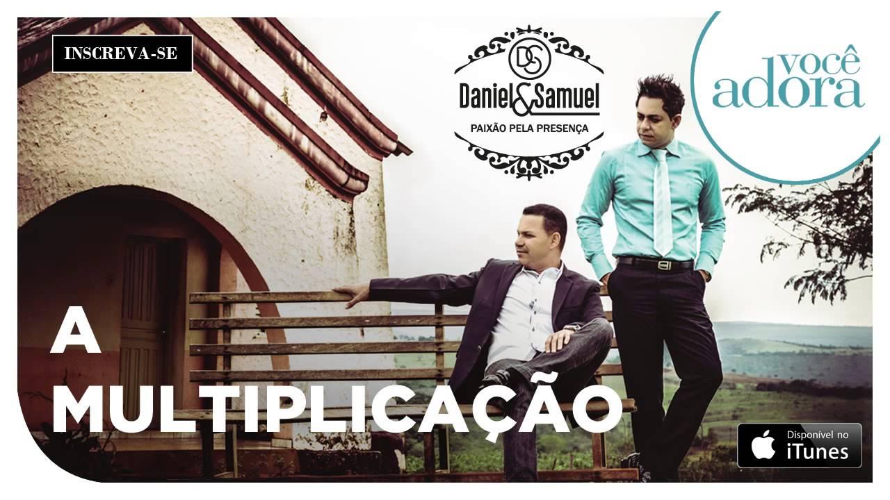 Daniel & Samuel - A Multiplicação (Paixão Pela Presença)