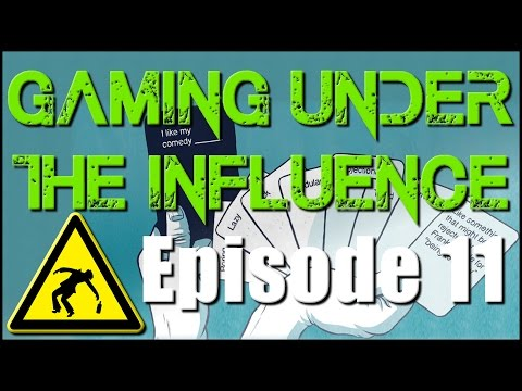 Gaming Under The Influence Episode 11
