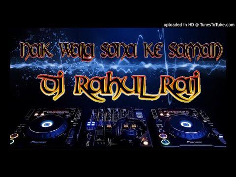 Nak Wala Sona Ke Saman Mix By Dj Rahul Raj