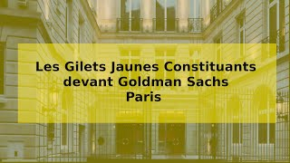 GILETS JAUNES : L'OPÉ GOLDMAN SACHS