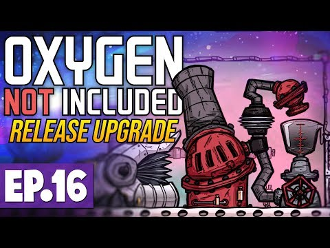 Crude Oil, Oil Refinery & Petroleum! | Oxygen Not Included LAUNCH UPGRADE #16 [Let's Play/Guide]