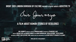 Our Journeys - a film of human stories by Addictive TV [Brent 2020]